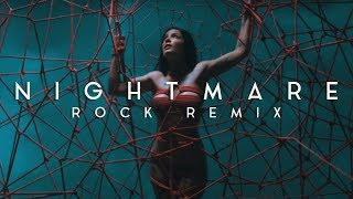Halsey - Nightmare [Rock Remix]