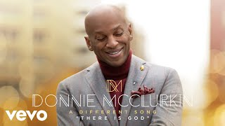 Donnie McClurkin - There Is God (Audio)