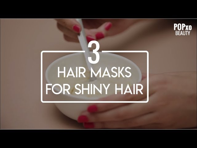3 Hair Masks For Shiny Hair - POPxo Beauty
