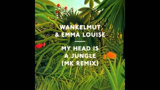 Wankelmut & Emma Louise - My Head Is A Jungle (MK Radio Edit)