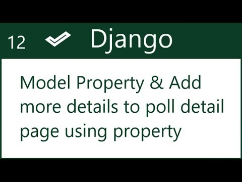 12 | Django Model property - Show choices with vote count in poll details page | by Hardik Patel