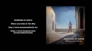 Murmurs of Earth - When Love Gets in the Way