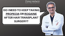 Do I Need to Keep Taking Propecia or Rogaine After Hair Transplant Surgery?