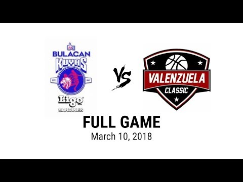 Bulacan Kuyas vs Valenzuela Classic - Full Game (MPBL) | March 10, 2018