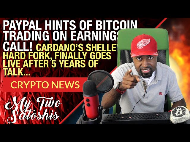 Paypal Hints At Bitcoin (BTC) Trading On Latest Earnings Call | Cardano's Shelley Finally Launches