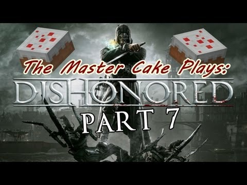 Dishonored episode 7:Slackjaw!