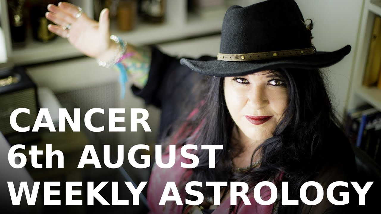 Cancer Weekly Astrology Forecast August 6th 2018
