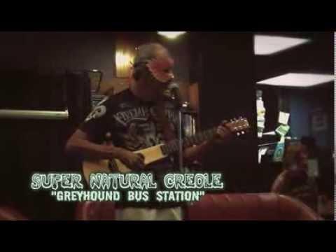 "Super Natural Creole - ""Greyhound Bus Station"""