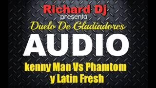 KENNY MAN VS PHANTOM Y LATIN FRESH 2009 - SUBIDO COMPLETO 2013