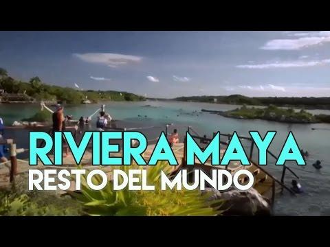 Resto del Mundo - RIVIERA MAYA (Capitulo completo) 25/05/2015