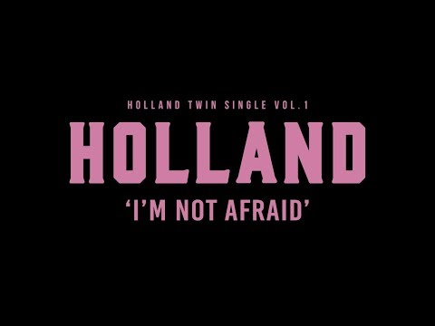 HOLLAND - I'm Not Afraid TEASER LONG VER.
