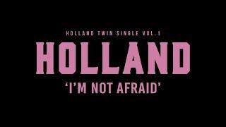 HOLLAND - I'm Not Afraid TEASER LONG VER.