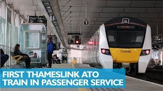 First Automatic Thameslink Train in Passenger Service