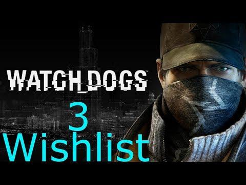 Watch dogs 3 Wishlist(Part 1)