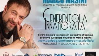 """Marco Masini - Linea diretta - Trailer del minifilm """"Cenerentola innamorata"""""""