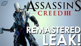 Assassin's Creed 3 REMASTERED LEAK! Assassin's Creed NEWS!