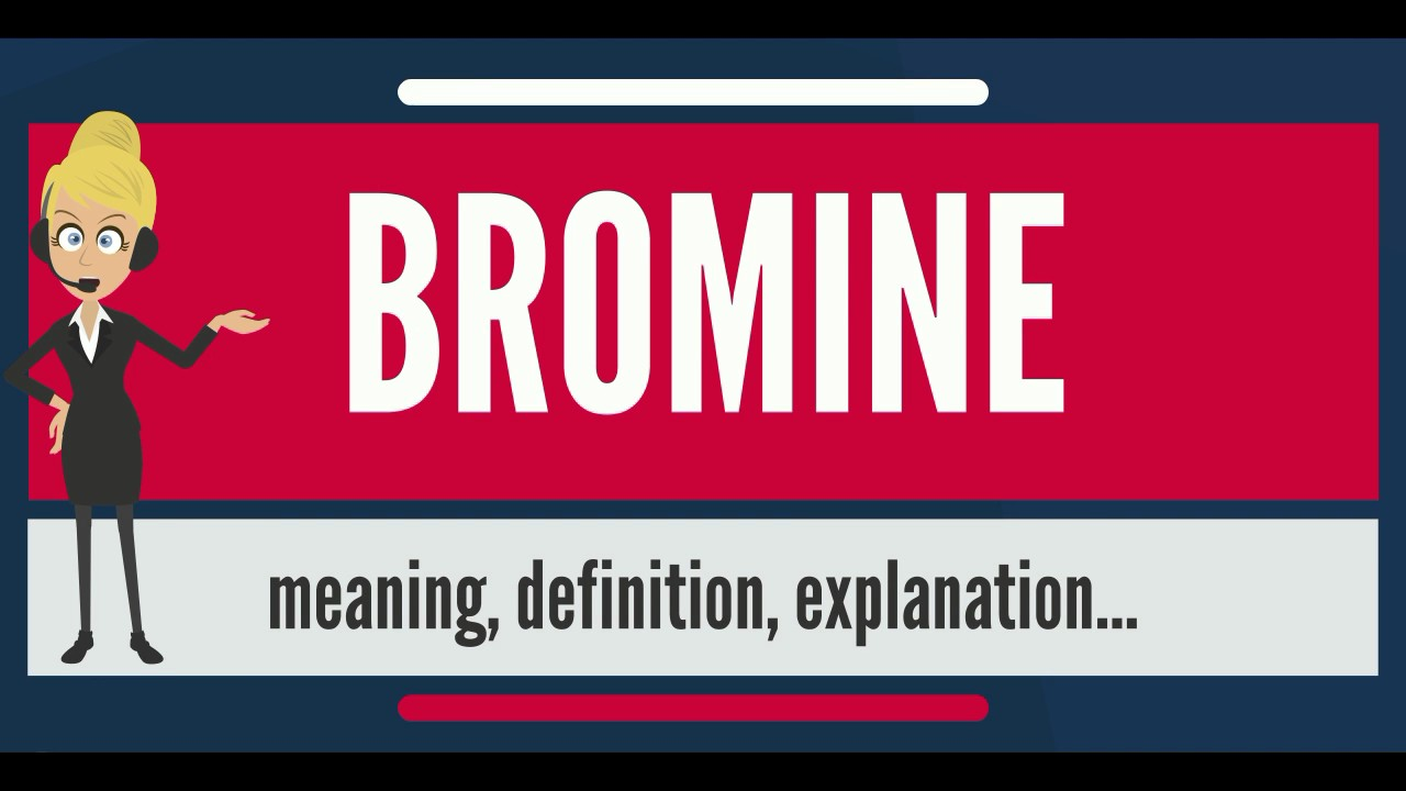 What is bromine what does bromine mean bromine meaning what is bromine what does bromine mean bromine meaning definition explanation biocorpaavc