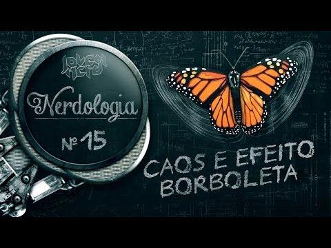 CAOS E EFEITO BORBOLETA   Nerdologia 15