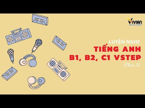 Luyện nghe tiếng Anh B1, B2, C1 Vstep Phần 3 Test 03