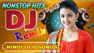 Hindi Old Dj Song ❤️ 90s के सदाबहार गाने 💔 Bollywood Evergreen Song's 💖All Time Hit's DJ Remix Songs