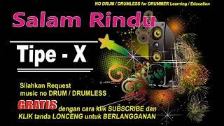 Tipe x salam rindu_NO DRUM (Lagu Indonesia tanpa DRUM)FREE DOWNLOAD