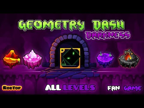 GEOMETRY DASH DARKNESS 2.2 - ALL LEVELS [1-4] - [FAN GAME]