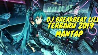 DJ BREAKBEAT LILY TERBARU 2019