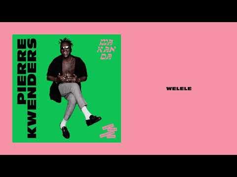 Pierre Kwenders - Welele (audio)