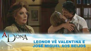 A Dona - Valentina descobre que bateram em José Miguel; Leonor vê Valentina e José Miguel aos beijos