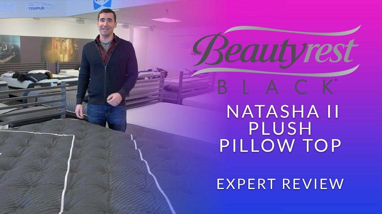 beautyrest black natasha ii plush pillow top mattress expert review