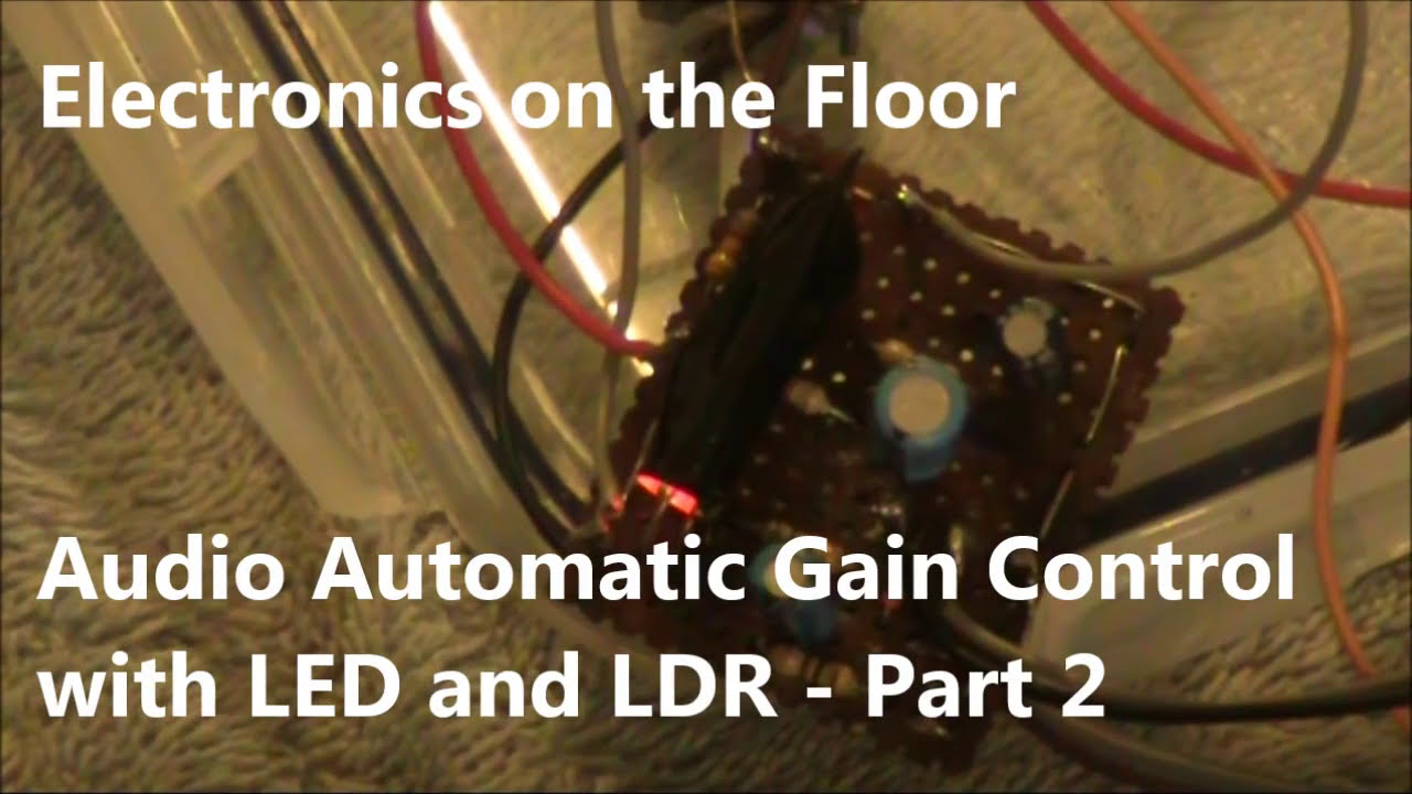 Electronics On The Floor Automatic Gain Control With Led And Ldr Circuit Diagram 230v Part 2