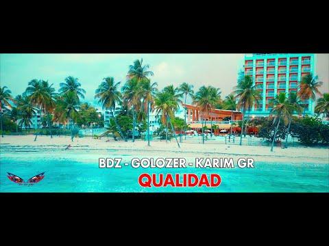 BDZ Feat GOLOZER & KARIM GR - QUALIDAD