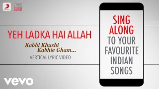 Gambar cover Yeh Ladka Hai Allah - Kabhi Khushi Kabhie Gham|Official Bollywood Lyrics|Udit Narayan
