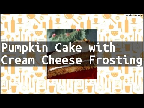 Recipe Pumpkin Cake With Cream Cheese Frosting