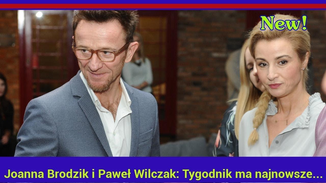 Joanna Brodzik i Paweł Wilczak: Tygodnik ma najnowsze wieści o ich związku