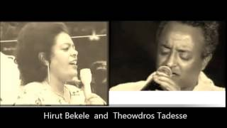 Hirut Bekele & Thewodros Tadesse