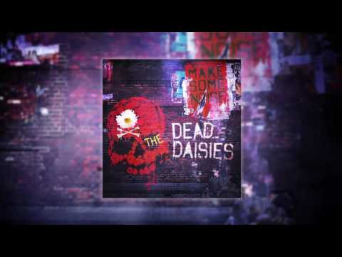 The Dead Daisies - Make Some Noise (new single!)