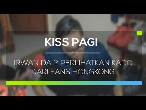 Irwan DA 2 Perlihatkan Kado dari Fans Hongkong - Kiss Pagi