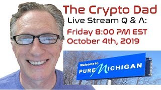 CryptoDad's Live Q. & A. Friday September 27th, 2019 Brave Browser Enables BAT Withdrawals!