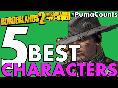 Top 5 Best Borderlands 2 and The Pre-Sequel! Playable Characters #PumaCounts