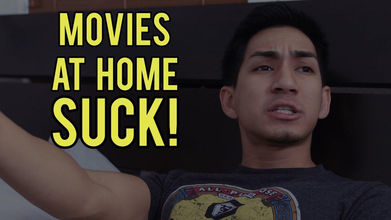 Download Watching Movies at Home SUCKS!