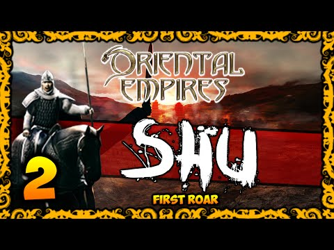 ORIENTAL EMPIRES - Shu Gameplay - First Roar #2/2