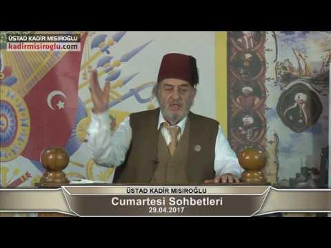 Üstad Kadir Mısıroğlu ile Cumartesi Sohbetleri (29.04.2017)