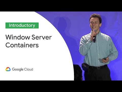 Windows Server Containers in Google Kubernetes Engine (Cloud Next '19)