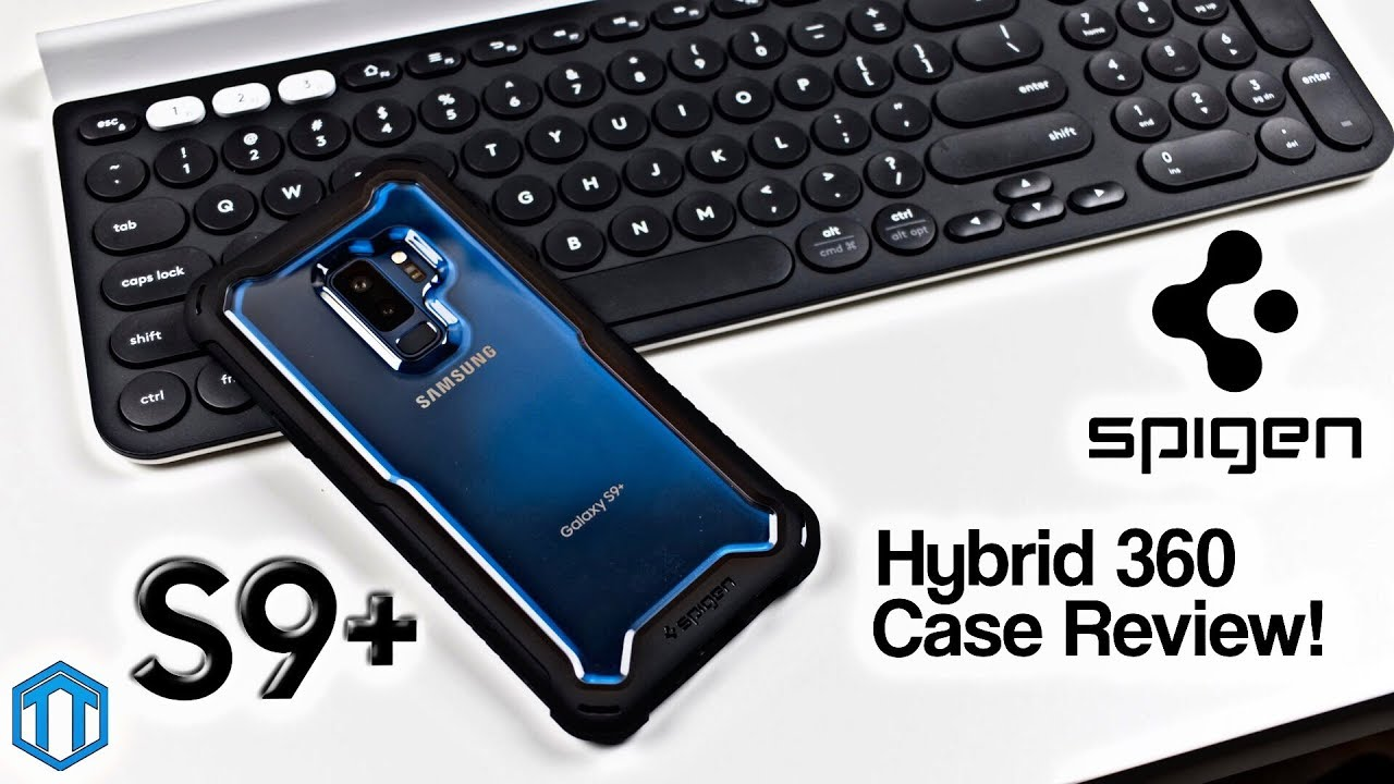 huge selection of 803c1 a643d Samsung Galaxy S9 Plus Spigen Hybrid 360 Case Review!