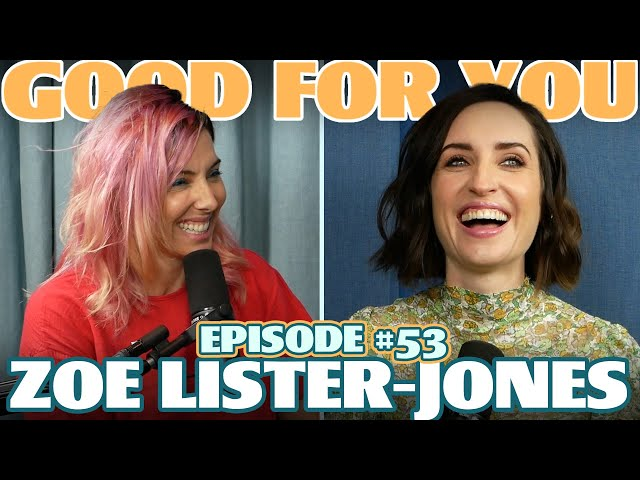 Ep #53\: ZOE LISTER-JONES | Good For You Podcast with Whitney Cummings