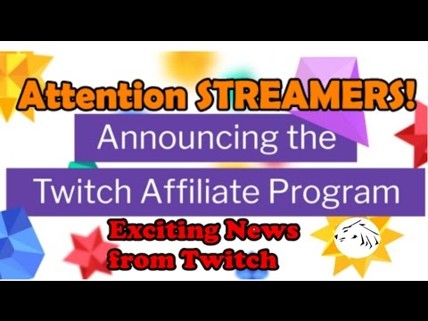 Attention fellow Twitch Streamers - Twitch Affiliate program announced