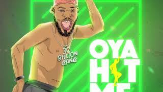 OYA HIT ME by Brodashaggi (AUDIO) 2018