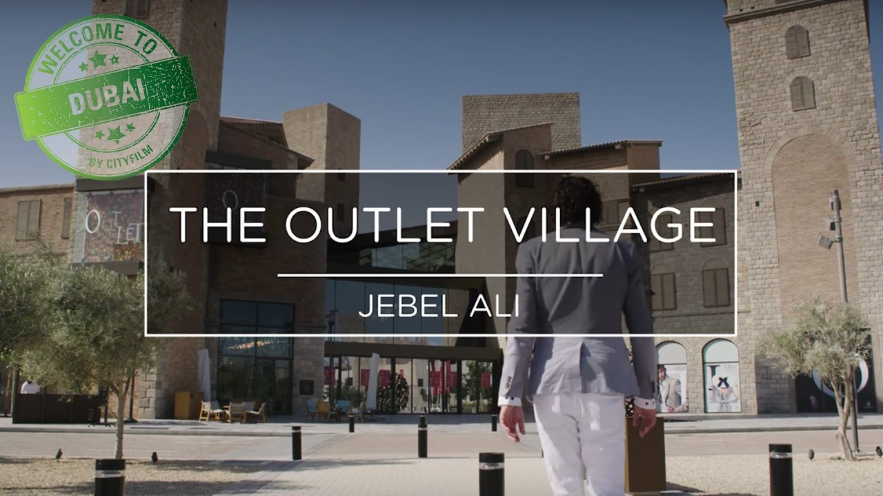 Welcome To Dubai 2017 The Outlet Village