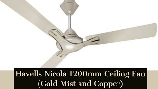 Havells Nicola 1200mm Ceiling Fan (Gold Mist and Copper) unboxing